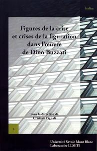 Cristina Vignali - Figures de la crise et crises de la figuration dans l'oeuvre de Dino Buzzati.