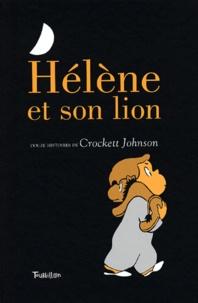 Crockett Johnson - Hélène et son lion - Douze histoires.