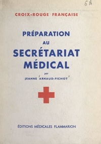 Croix-Rouge française et Jeanne Arnaud-Fichot - Préparation au secrétariat médical.