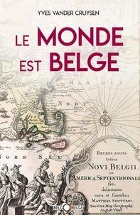 Cruysen yves Vander - Le monde est Belge.