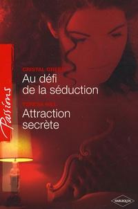Crystal Green et Teresa Hill - Au défi de la séduction ; Attraction secrète.