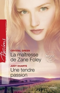 Crystal Green et Judy Duarte - La maîtresse de Zane Foley - Une tendre passion - T1 - Saga des Foley et McCord.