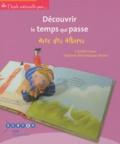 Crystèle Ferjou et Fabienne Montmasson-Michel - Découvrir le temps qui passe avec des albums.