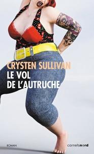 Crysten Sullivan - Le vol de l'autruche.