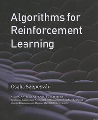 Csaba Szepesvari - Algorithms for Reinforcement Learning.