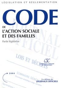 CSC - Code de l'action sociale et des familles - Partie législative, Edition mise à jour au 15 novembre 2003.