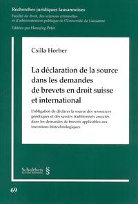 Csilla Horber - La déclaration de la source dans les demandes de brevets en droit suisse et international.