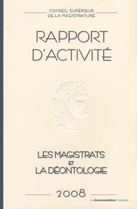 CSM - Conseil supérieur de la magistrature - Rapport annuel 2008 : Les magistrats et la déontologie.