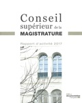 CSM - Rapport d'activité 2017 du Conseil supérieur de la magistrature.