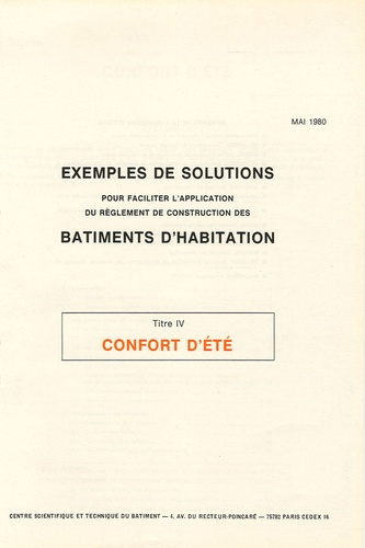 CSTB - Confort d'été - Tome 4 : Exemples de solutions pour faciliter l'application du règlement de construction des bâtiments d'habitation.