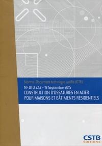 CSTB - Construction d'ossatures en acier pour maisons et bâtiments résidentiels NF DTU 32.3 - 19 septembre 2015.