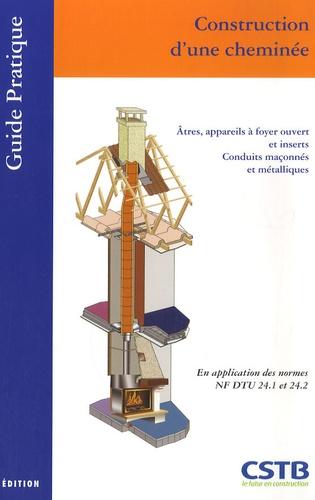 CSTB - Construction d'une cheminée - Atres, appareils à foyer ouvert et inserts, conduits maçonnés et métalliques.