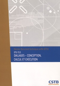 CSTB - DTU 13.3 Dallages - Conception, calcul et exécution.