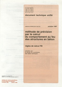 CSTB - DTU Octobre 1987, Méthode de prévision par le calcul du comportement au feu des strcutures en béton - Règles de calcul FB.