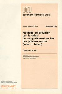 CSTB - DTU Règles FPM 88, Septembre 1988, Méthode de prévision par le calcul du comportement au feu des poteaux mixtes (acier + béton).