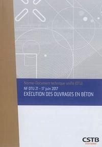 Exécution des ouvrages en béton NF DTU 21, 17 juin 2017.pdf