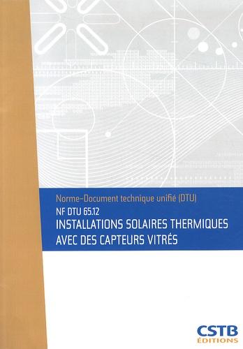 CSTB - Installations solaires thermiques avec des capteurs vitrés - NF DTU 65.12.