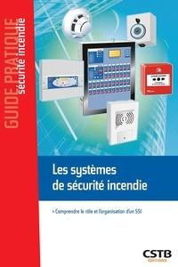 CSTB - Les systèmes de sécurite incendie - Comprendre le rôle et l'organisation d'un SSI.