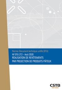 CSTB - NF DTU 27.2 - Août 2020 - Réalisation de revêtements par projection de produits pâteux.