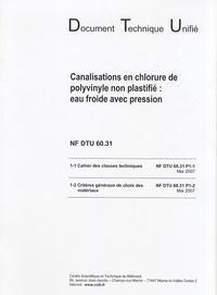 CSTB - NF DTU 60.31 - Canalisations en chlorure de polyvinyle non plastifié : eau froide avec pression.