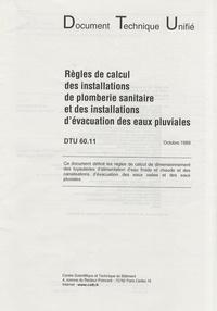 CSTB - Règles de calcul des installations de plomberie sanitaire et des installations d'évacuation des eaux pluviales - DTU 60.11.