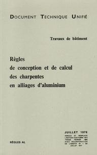 CSTB - Règles de conception et de calcul des charpentes en alliages d'aluminium.