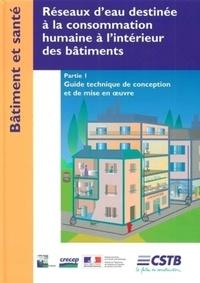 Réseaux deau destinée à la consommation humaine à lintérieur des bâtiments - Partie 1, Guide technique de conception et de mise en oeuvre.pdf