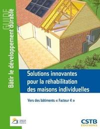 """CSTB - Solutions innovantes pour la réhabilitation des maisons individuelles - Vers des bâtiments """"Facteur 4""""."""