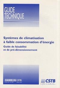 CSTB - Systèmes de climatisation à faible consommation d'énergie - Guide de faisabilité et de pré-dimensionnement.