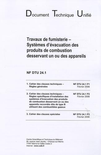 CSTB - Travaux de fumisterie, systèmes d'évacuation des produits de combustion desservant un ou des appareils - NF DTU 24.1.