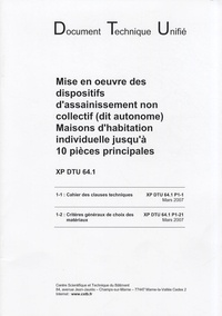 CSTB - XP DTU 64.1 - Mise en oeuvre des dispositifs d'assainissement non collectif (dit autonome)-Maisons d'habitation individuelle jusqu'à 10 pièces principales.