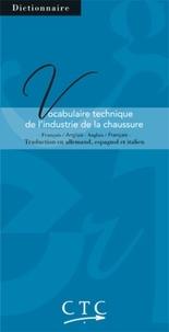 CTC - Vocabulaire technique de l'industrie de la chaussure français/anglais et english/french - Traduction en allemand, espagnol et italien.