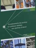 CTICM - Encastrements de poutres sur poteaux réalisés par platines d'about - Guide de choix et de dimensionnement. 1 Cédérom