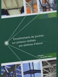 Encastrements de poutres sur poteaux réalisés par platines dabout - Guide de choix et de dimensionnement.pdf