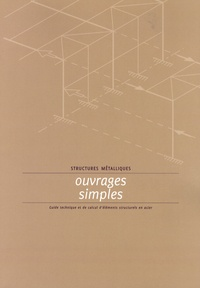 CTICM - Structures métalliques ouvrages simples - Guide technique et de calcul d'éléments structurels en acier.