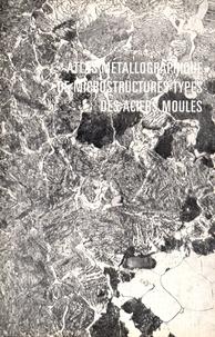CTIF - Atlas métallographique de microstructures-types des aciers moulés.