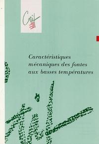 CTIF - Caractéristiques mécaniques des fontes aux basses températures.