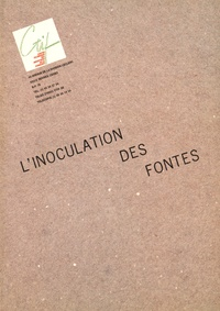 CTIF - L'inoculation des fontes.