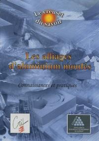 CTIF - Les alliages d'aluminium moulés - Connaissances et pratiques.