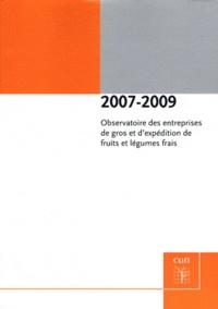 CTIFL - Observatoire des entreprises de gros et d'expédition de fruits et légumes frais 2007-2009.