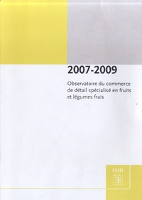 Observatoire du commerce de détail spécialisé en fruits et légumes frais 2007-2009 -  CTIFL |