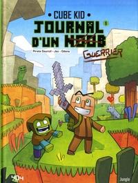 Cube Kid et  Jez - Journal d'un noob Tome 1 : Un nouveau guerrier.