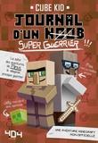 Cube Kid - Journal d'un noob Tome 2 : Journal d'un noob (super-guerrier).