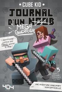 Cube Kid - Journal d'un noob Tome 3 : Journal d'un noob mega-guerrier.