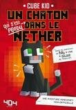 Cube Kid - Un chaton qui s'est perdu dans le Nether Tome 1 : .