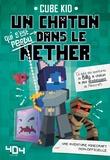 Cube Kid - Un chaton qui s'est perdu dans le Nether Tome 2 : .
