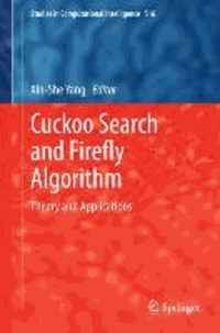 Cuckoo Search and Firefly Algorithm - Theory and Applications.