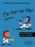Cuilin Huang et Dominique Brémaud - Du tac au tac Chinois - Plus de 700 phrases prêtes à l'emploi.