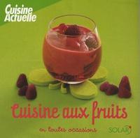 Cuisine Actuelle - Cuisine aux fruits.