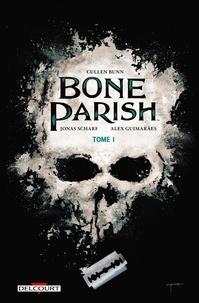 Cullen Bunn et Jonas Scharf - Bone Parish Tome 1 : .